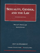 Sexuality, Gender and the Law, 2d, 2007 Supplement 2nd edition 9781599414065 1599414066
