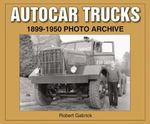 Autocar Trucks 1899-1950 Photo Archive 0 9781583881156 1583881158