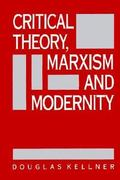 Critical Theory, Marxism, and Modernity 1st Edition 9780801839146 0801839149