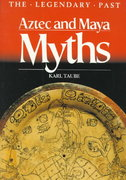 Aztec and Maya Myths 1st Edition 9780292781306 029278130X