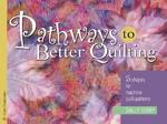 Pathways to Better Quilting 0 9781574328516 1574328514
