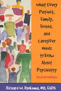 What Every Patient, Family, Friend, and Caregiver Needs to Know about Psychiatry 2nd edition 9781585621101 1585621102