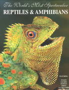 World's Most Spectacular Reptiles and Amphibians 0 9781884942068 1884942067