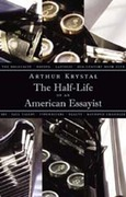 The Half-Life of an American Essayist 0 9781567923285 1567923283