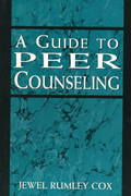 A Guide to Peer Counseling 0 9780765701534 0765701537