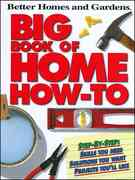 Better Homes and Gardens Big Book of Home How-To 1st edition 9780696221804 0696221802