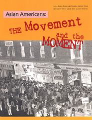 Asian Americans: The Movement and the Moment 0 9780934052344 0934052344