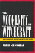 The Modernity of Witchcraft 1st Edition 9780813917030 0813917034