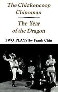 Chickencoop Chinaman -  The Year of the Dragon 1st Edition 9780295958330 0295958332