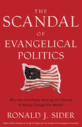 The Scandal of Evangelical Politics 0 9780801068379 0801068371