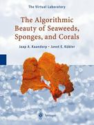 The Algorithmic Beauty of Seaweeds, Sponges and Corals 1st edition 9783540677000 3540677003