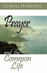 Prayer and the Common Life 0 9780687054510 0687054516