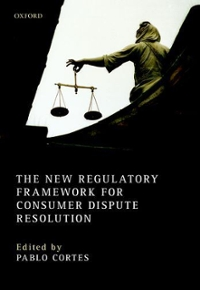 The New Regulatory Framework for Consumer Dispute Resolution 1st Edition 9780198766353 0198766351