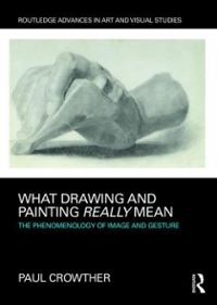 What Drawing and Painting Really Mean 1st Edition 9781138232662 1138232661