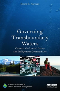 Governing Transboundary Waters 1st Edition 9781138706484 1138706485