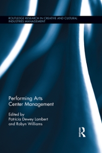 Performing Arts Center Management 1st Edition 9781315525884 1315525887