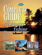 The Complete Guide to Freshwater Fishing 0 9781589230095 1589230094