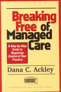 Breaking Free of Managed Care 1st Edition 9781572305243 157230524X