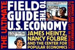 The Ultimate Field Guide to the U. S. Economy 0 9781565845787 1565845781