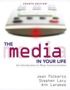 The Media in Your Life 4th Edition 9780205523658 020552365X