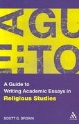 A Guide to Writing Academic Essays in Religious Studies 1st edition 9780826498885 0826498884