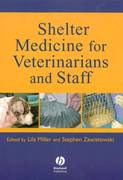 Shelter Medicine for Veterinarians and Staff 1st edition 9780813824482 0813824486