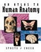 An Atlas To Human Anatomy by Strete/Creek 1st Edition 9780697387936 0697387933