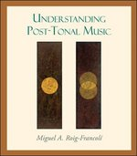 Understanding Post-Tonal Music 1st edition 9780072936247 007293624X