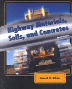 Highway Materials, Soils, and Concretes 4th Edition 9780130993045 0130993042