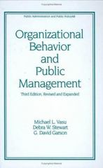 Organizational Behavior and Public Management, Revised and Expanded 3rd Edition 9780824701352 0824701356