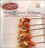 Hors d'Oeuvre at Home with The Culinary Institute of America 1st edition 9780764595622 0764595628