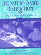 Literature-Based Instruction with English Language Learners, K-12 1st Edition 9780321064011 0321064011
