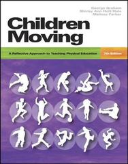 Children Moving: A Reflective Approach to Teaching Physical Education 8th Edition 9780073045320 0073045322