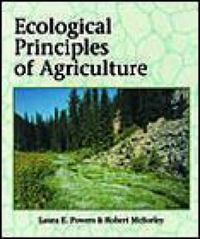 Ecological Principles of Agriculture 1st Edition 9780766806535 0766806537