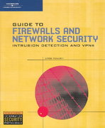 Guide to Firewalls and Network Security: Intrusion Detection and VPNs 1st edition 9780619130398 0619130393