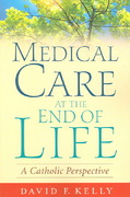 Medical Care at the End of Life 1st Edition 9781589011120 1589011120