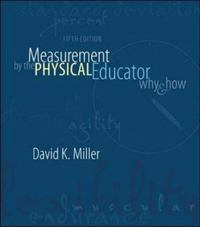 Measurement By The Physical Educator: Why and How 5th edition 9780072973037 007297303X