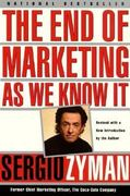 The End of Marketing as We Know It 0 9780887309830 0887309836