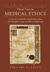 Classic Cases in Medical Ethics 4th Edition 9780072829358 0072829354
