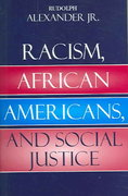 Racism, African Americans, and Social Justice 0 9780742543492 0742543498