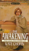 The Awakening and Selected Stories of Kate Chopin 1st Edition 9780451524485 0451524489