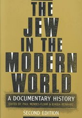 The Jew in the Modern World: A Documentary History 2nd Edition 9780195074536 019507453X