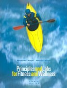 Principles and Labs for Fitness and Wellness (with Profile Plus  2006 CD-ROM, Personal Daily Log, Health, Fitness, and Wellness Internet Explorer, and InfoTrac) 8th edition 9780534604967 053460496X