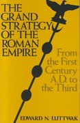 The Grand Strategy of the Roman Empire 0 9780801821585 0801821584