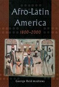 Afro-Latin America, 1800-2000 1st Edition 9780195152333 0195152336