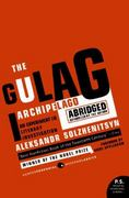 The Gulag Archipelago, 1918-1956 0 9780061253805 0061253804