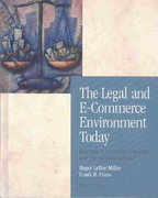 The Legal and E-Commerce Environment Today 4th edition 9780324270570 0324270577