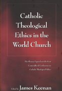 Catholic Theological Ethics in the World Church 1st edition 9780826427663 0826427669