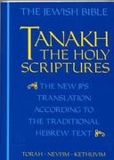 The Jewish Bible: Tanakh: The Holy Scriptures -- The New JPS Translation According to the Traditional Hebrew Text: Torah * Nevi'im * Kethuvim 1st Edition 9780827603660 0827603665