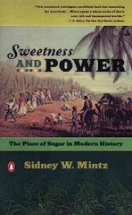 Sweetness and Power 1st Edition 9780140092332 0140092331